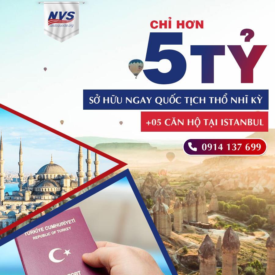 5 tỷ sở hữu 5 căn hộ ở Istanbul, vừa có quốc tịch Thổ Nhĩ Kỳ