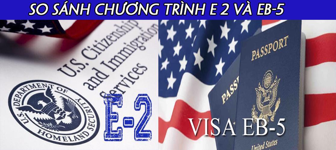 so sánh chương trình visa e2 và chương trình eb5 định cư Mỹ